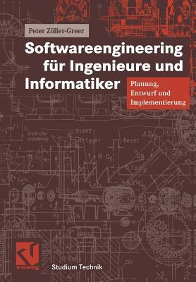 Softwareengineering Fur Ingenieure Und Informatiker: Planung, Entwurf Und Implementierung