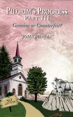 Pilgrim's Progress Part III: Genuine or Counterfeit?