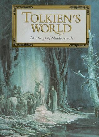 Tolkien's World: Paintings of Middle-Earth