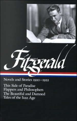 Novels and Stories 1920–1922: This Side of Paradise / Flappers and Philosophers / The Beautiful and Damned / Tales of the Jazz Age