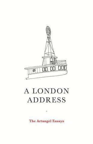 A London Address: The Artangel Essays