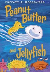 Peanut Butter and Jellyfish Pdf Book