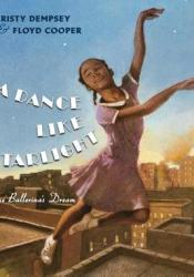 A Dance Like Starlight: One Ballerina's Dream Pdf Book