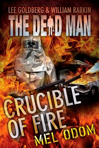 Crucible of Fire(Dead Man # 19)