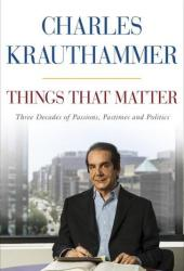 Things That Matter: Three Decades of Passions, Pastimes and Politics Book