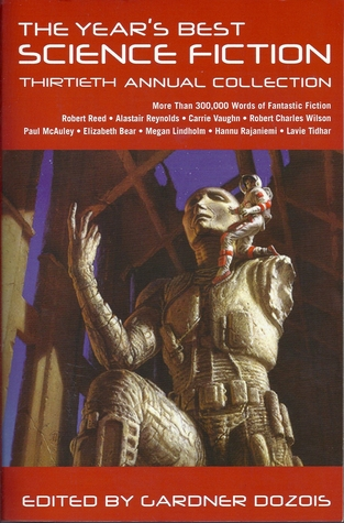 The Year's Best Science Fiction: Thirtieth Annual Collection