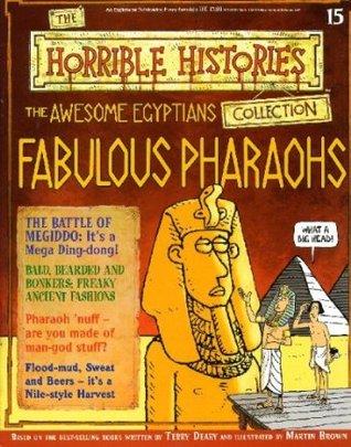 The Awesome Egyptians: Fabulous Pharaohs (Horrible History Magazines, #15)