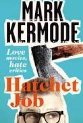 Hatchet Job: Love Movies, Hate Critics Book Pdf