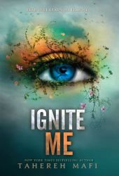 Ignite Me (Shatter Me, #3)