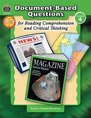 Document-Based Questions for Reading Comprehension and Critical Thinking, Grade 4
