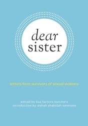 Dear Sister: Letters From Survivors of Sexual Violence Book by Lisa Factora-Borchers