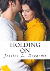 Holding On (Hooking Up, #2) Pdf Book