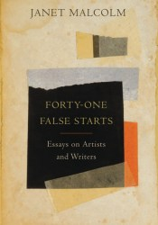 Forty-One False Starts: Essays on Artists and Writers Pdf Book