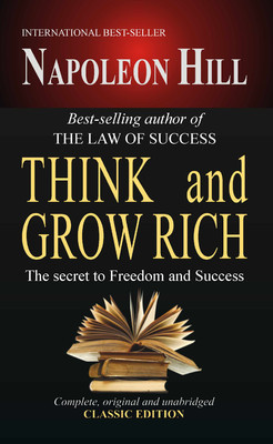 Think And Grow Rich: The Secret to Freedom and Success