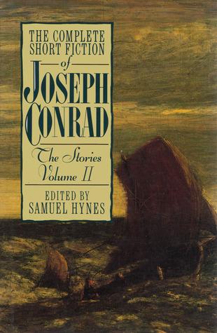 The Complete Short Fiction of Joseph Conrad: The Stories, Volume II