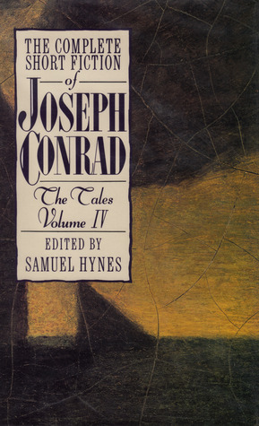 The Complete Short Fiction of Joseph Conrad: The Tales, Volume IV