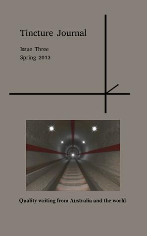 Tincture Journal, Issue Three, Spring 2013