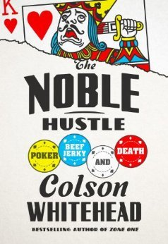 The Noble Hustle: Poker, Beef Jerky, and Death