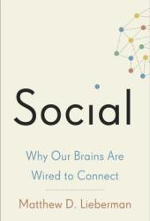 Social: Why Our Brains Are Wired to Connect Book Pdf