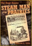 The Huge Hunter, or, the Steam Man of the Prairies