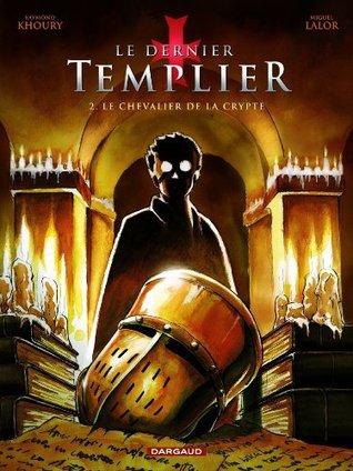 Le chevalier de la crypte (Le Dernier Templier, #2)