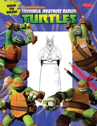 How to Draw Teenage Mutant Ninja Turtles: Learn to draw Leonardo, Raphael, Donatello, and Michelangelo step by step!