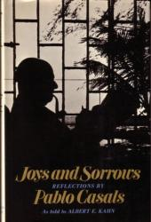 Joys and Sorrows: Reflections by Pablo Casals