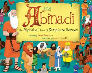 A is for Abinadi: An Alphabet Book of Scripture Heroes