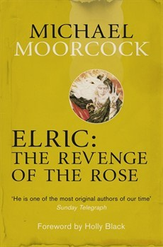Elric: The Revenge of the Rose (Elric Chronological Order, #5)