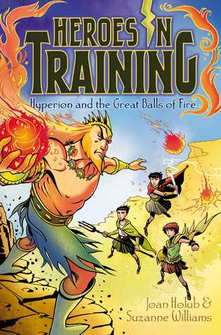 Hyperion and the Great Balls of Fire (Heroes in Training, #4)