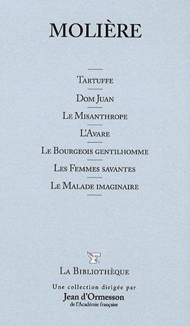 Tartuffe / Dom Juan / Le Misanthrope / L'Avare / Le Bourgeois Gentilhomme / Les Femmes Savantes / Le Malade Imaginaire