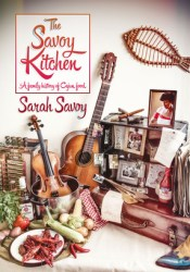 The Savoy Kitchen - A Family History of Cajun Food Pdf Book