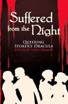 Suffered from the Night: Queering Stoker's Dracula