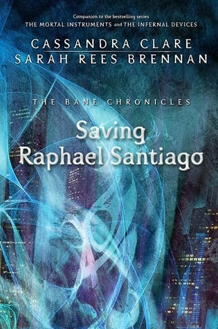 Saving Raphael Santiago (The Bane Chronicles, #6)