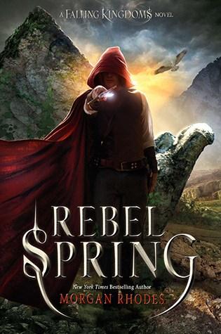 Rebel Spring (Falling Kingdoms #2) – Morgan Rhodes