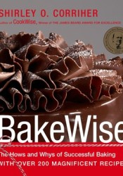 BakeWise: The Hows and Whys of Successful Baking with Over 200 Magnificent Recipes Pdf Book