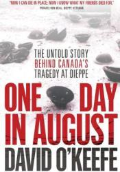 One Day in August: The Remarkable True Story Behind the Greatest Raid of World War II Pdf Book