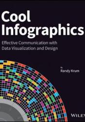 Cool Infographics: Effective Communication with Data Visualization and Design Pdf Book