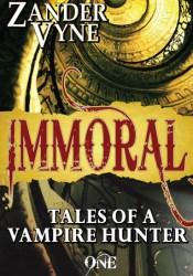 Immoral: Tales of a Vampire Hunter (#1) Pdf Book