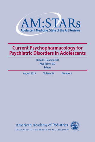 Psychopharmacology:: Adolescent Medicine: State of the Art Reviews