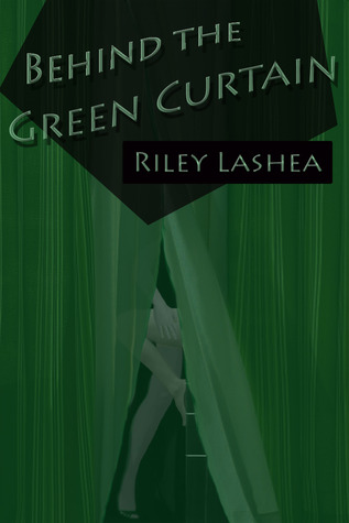 Behind The Green Curtain By Riley Lashea — Reviews Discussion