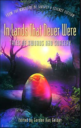 In Lands That Never Were: Tales of Swords and Sorcery from The Magazine of Fantasy & Science Fiction