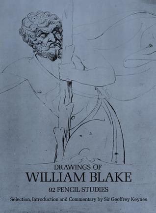 Drawings of William Blake: 92 Pencil Studies