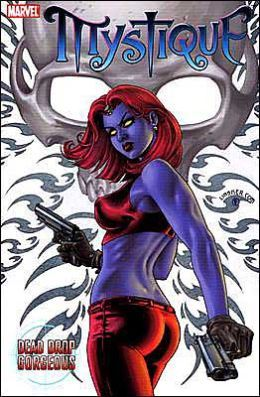 Mystique, Vol. 1: Dead Drop Gorgeous