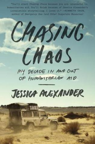 Chasing Chaos: My Decade In and Out of Humanitarian Aid Book Pdf ePub