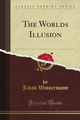 The World's Illusion