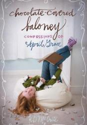Chocolate-Covered Baloney (Confessions of April Grace #3) Pdf Book