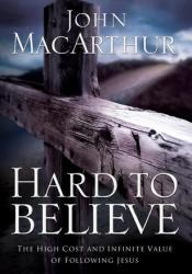 Hard to Believe: The High Cost and Infinite Value of Following Jesus Pdf Book