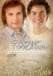 Stronger In Your Hands (The Making of a Man #3) Pdf Book
