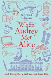 When Audrey Met Alice Pdf Book